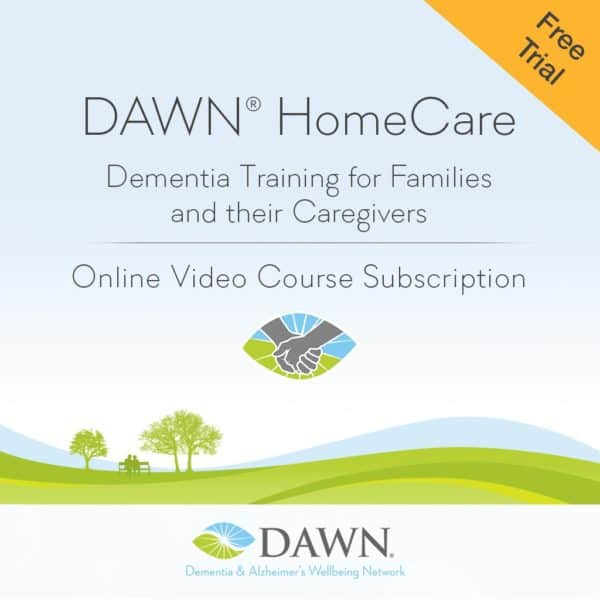 DAWN HomeCare Dementia Training for Families and their Caregivers | Online Video Course | Free Trial Subscription