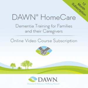 DAWN HomeCare Dementia Training for Families and their Caregivers | Online Video Course | 12 Month Subscription