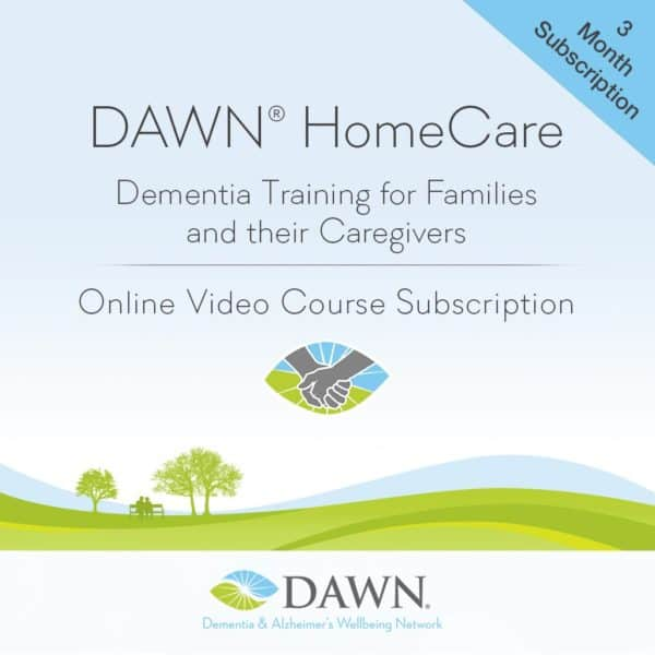 DAWN HomeCare Dementia Training for Families and their Caregivers | Online Video Course | 3 Month Subscription
