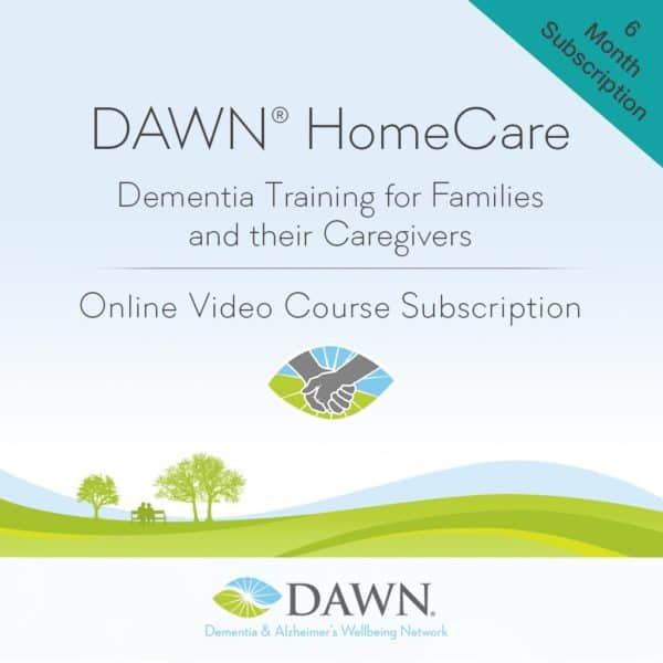 DAWN HomeCare Dementia Training for Families and their Caregivers | Online Video Course | 6 Month Subscription
