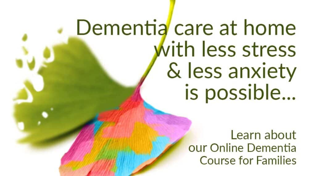 Dementia care at home with less stress and less anxiety is possible. Click here to learn about Online Dementia Care Class for Families (ginkgo leaf: one side fading & the other rainbow colored)