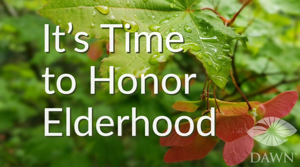 It's Time to Honor Elderhood