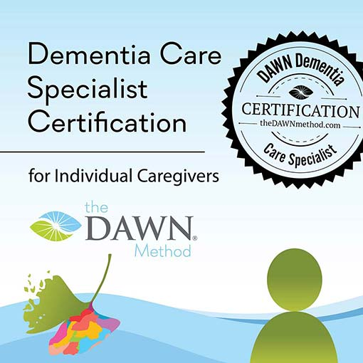 DAWN Dementia Care Specialist Certification for Individual Caregivers