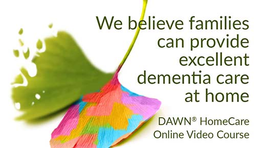 We believe families can provide excellent dementia care at home (ginkgo leaf - one side fading, other side in rainbow colors)